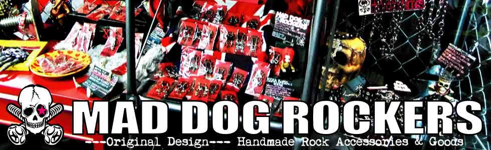 オリジナルブランドの【MAD DOG ROCKERS】 ハンドメイドのROCKアクセサリーやオリジナルデザインのグッズ