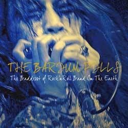画像1: THE BARIUM PILLS:THE BADDEST OF ROCK'N'ROLL ON THE EARTH[CD] (1)